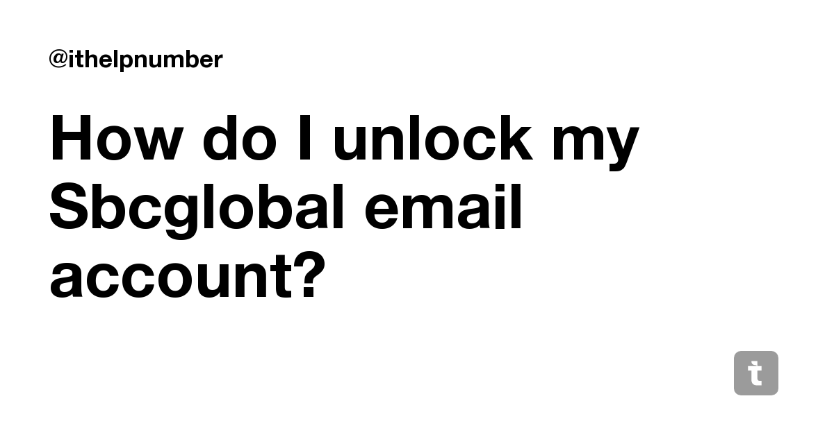 How do I unlock my Sbcglobal email account?