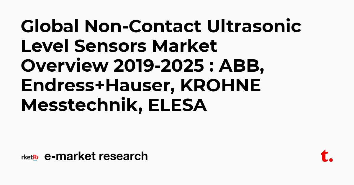 Global Non-Contact Ultrasonic Level Sensors Market Overview 2019