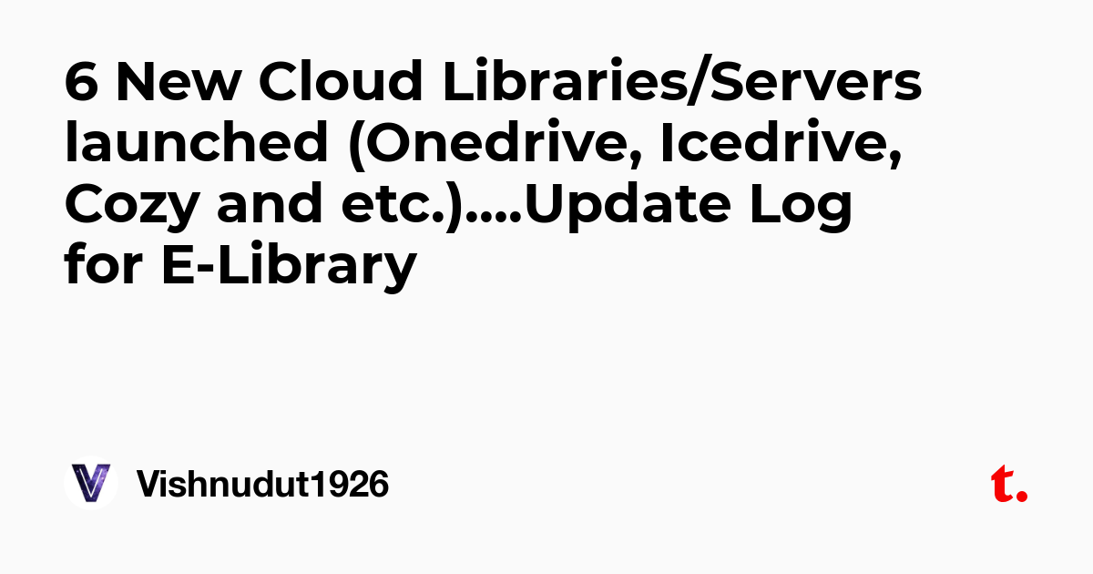 6 New Cloud Libraries/Servers launched (Onedrive, Icedrive, Cozy and