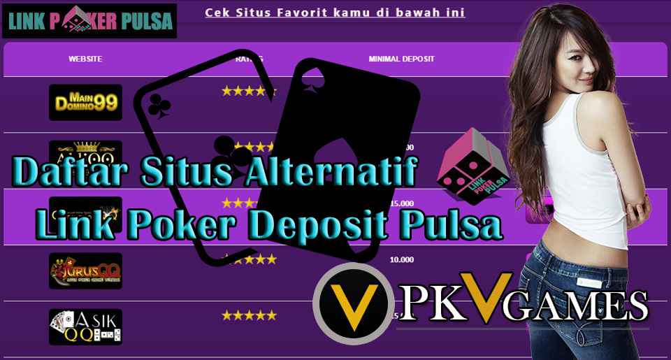 Daftar Situs Alternatif Link Poker Deposit Pulsa Teletype