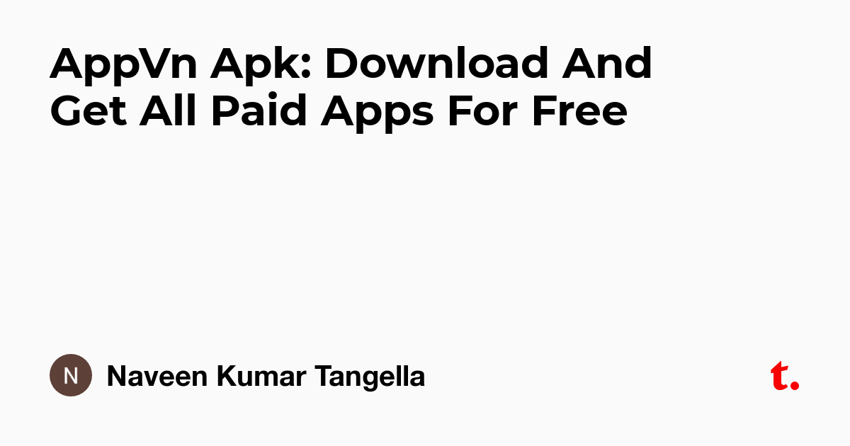 AppVn Apk: Download And Get All Paid Apps For Free — Teletype
