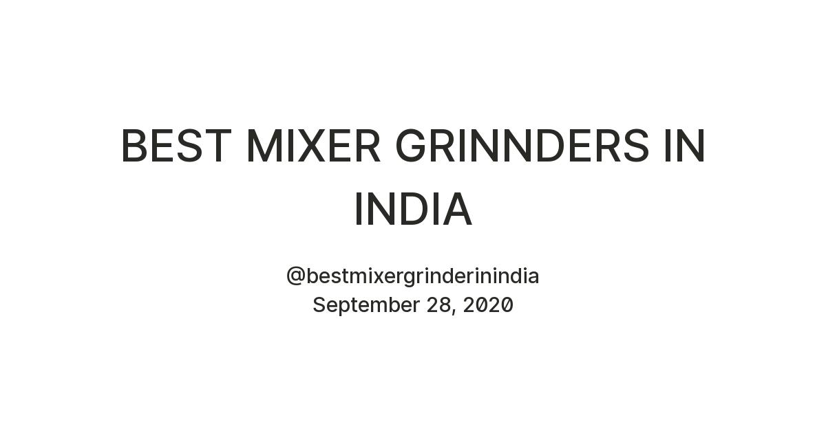 BEST MIXER GRINNDERS IN INDIA